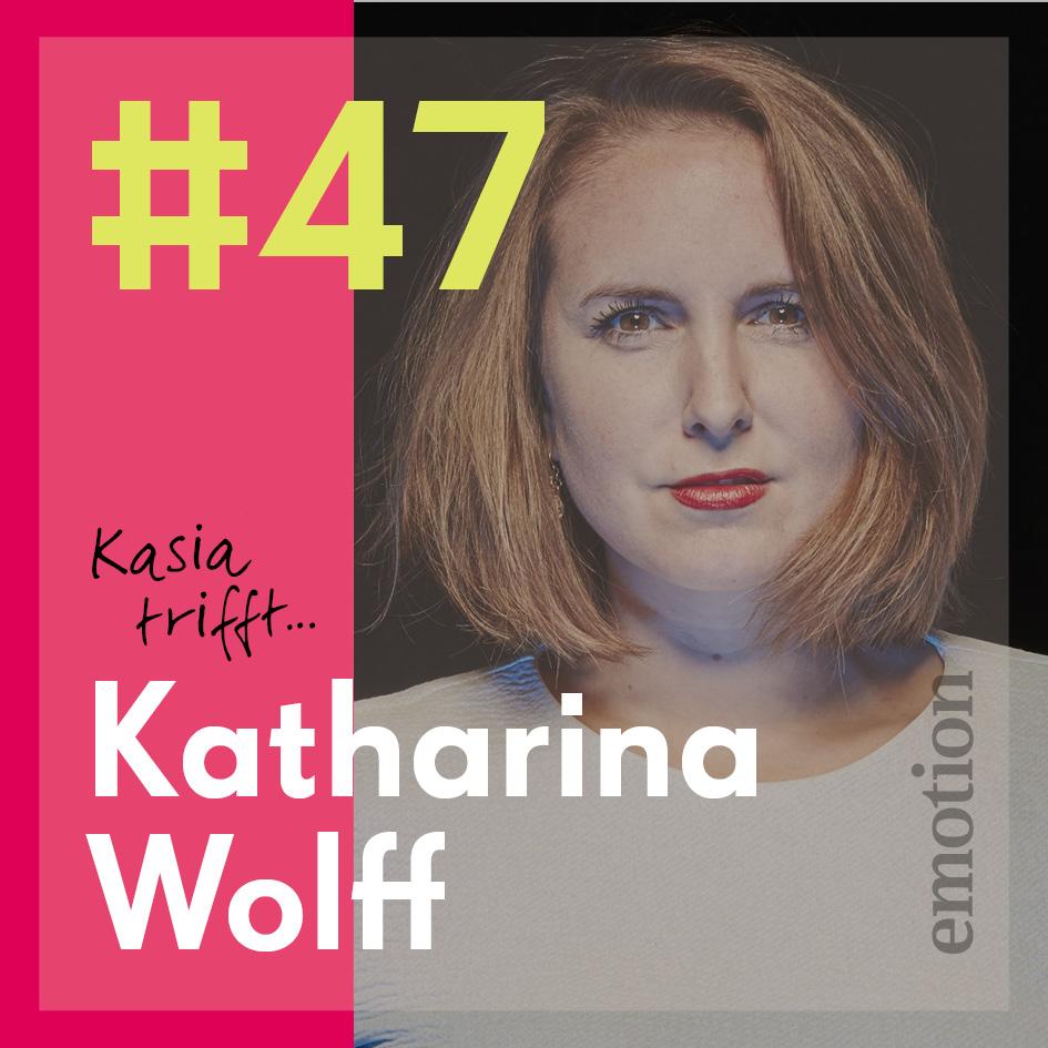 10. Katharina Wolff, Gründerin und Unternehmerin – Kasia trifft ...